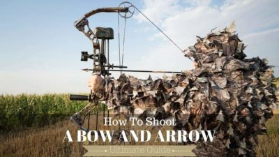 How To Shoot A Bow And Arrow – The Ultimate Guide